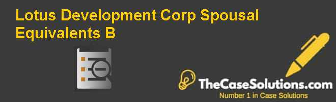 Lotus Development Corp.: Spousal Equivalents (B) Case Solution