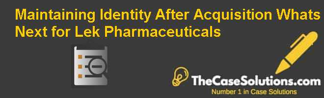 Maintaining Identity After Acquisition: Whats Next for Lek Pharmaceuticals Case Solution