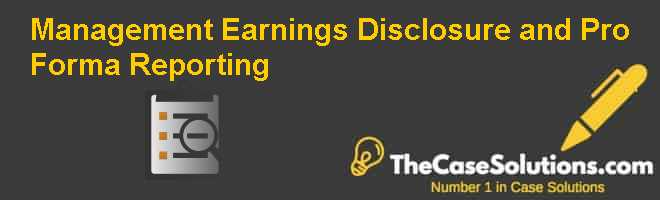 Management Earnings Disclosure and Pro Forma Reporting Case Solution