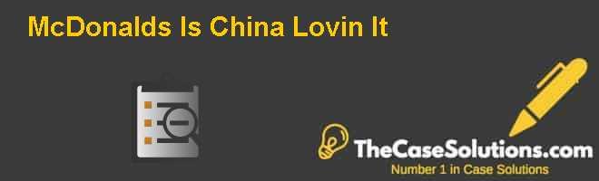 mcdonalds is china lovin it case analysis