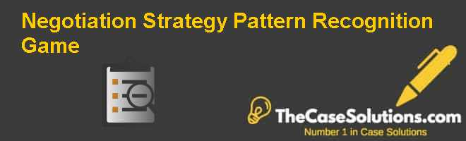 Negotiation Strategy: Pattern Recognition Game Case Solution