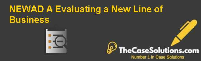 NEWAD (A): Evaluating a New Line of Business Case Solution
