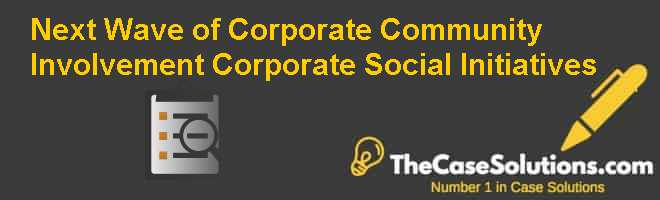 Next Wave of Corporate Community Involvement: Corporate Social Initiatives Case Solution
