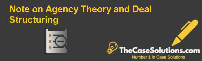 Note on Agency Theory and Deal Structuring Case Solution