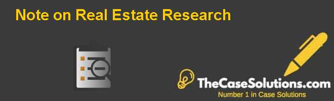 Note on Real Estate Research Case Solution