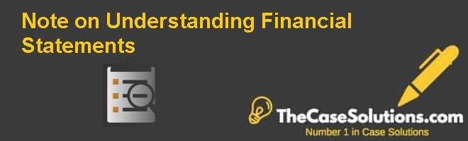 Note on Understanding Financial Statements Case Solution