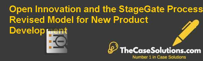 Open Innovation and the Stage-Gate Process: Revised Model for New Product Development Case Solution