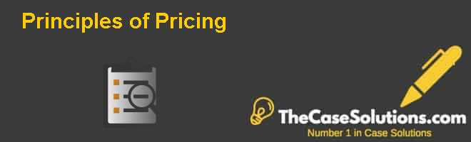 Principles of Pricing Case Solution