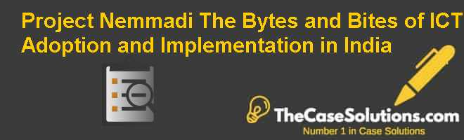Project Nemmadi: The Bytes and Bites of ICT Adoption and Implementation in India Case Solution