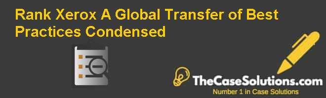Rank Xerox (A): Global Transfer of Best Practices (Condensed) Case Solution