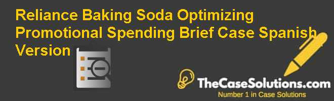 Reliance Baking Soda: Optimizing Promotional Spending (Brief Case), Spanish Version Case Solution