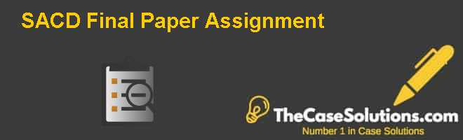 SACD Final Paper Assignment Case Solution