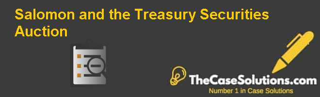 Salomon and the Treasury Securities Auction Case Solution