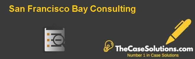 San Francisco Bay Consulting Case Solution