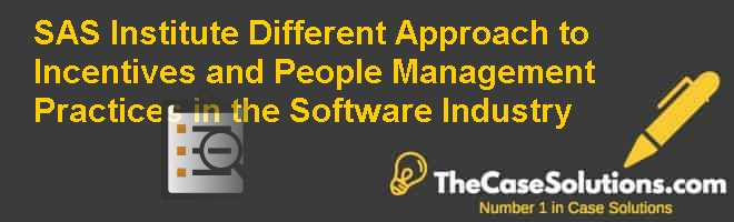 SAS Institute:  Different Approach to Incentives and People Management Practices in the Software Industry Case Solution