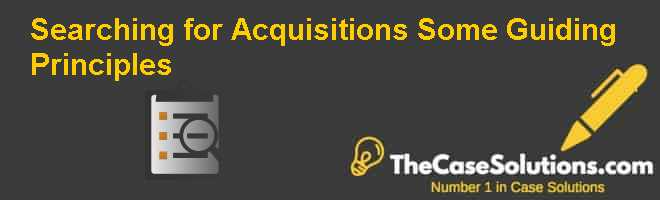 Searching for Acquisitions: Some Guiding Principles Case Solution