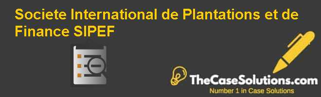 Societe International de Plantations et de Finance (SIPEF) Case Solution