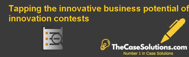 Tapping the innovative business potential of innovation contests Case Solution