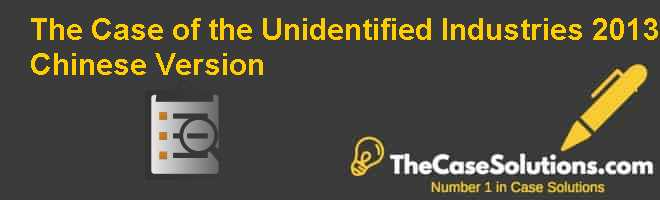 The Case of the Unidentified Industries – 2013, Chinese Version Case Solution