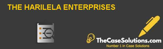 THE HARILELA ENTERPRISES Case Solution