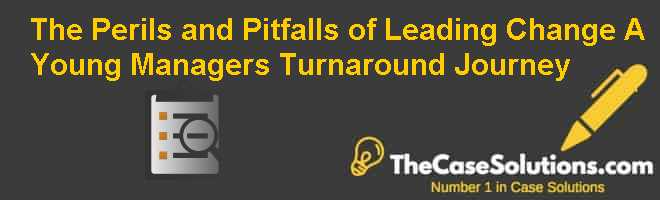 the perils and pitfalls of leading change case analysis