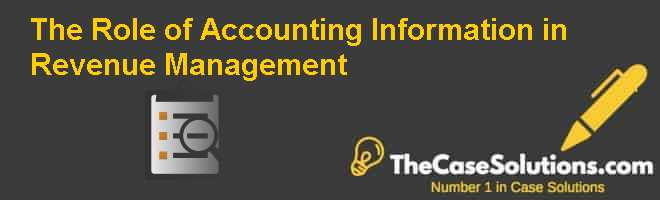The Role of Accounting Information in Revenue Management Case Solution