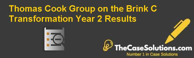 Thomas Cook Group on the Brink (C): Transformation Year 2 Results Case Solution