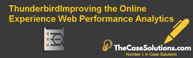 Thunderbird-Improving the Online Experience Web Performance Analytics Case Solution