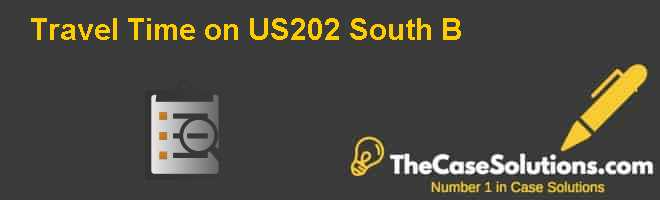 Travel Time on US-202 South B Case Solution