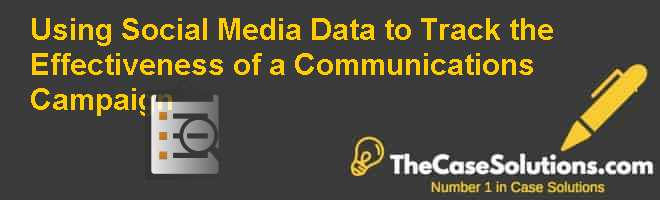 Using Social Media Data to Track the Effectiveness of a Communications Campaign Case Solution
