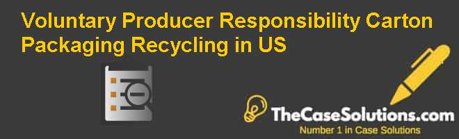 Voluntary Producer Responsibility: Carton Packaging Recycling in U.S. Case Solution