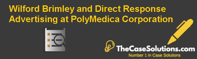 Wilford Brimley and Direct Response Advertising at PolyMedica Corporation Case Solution