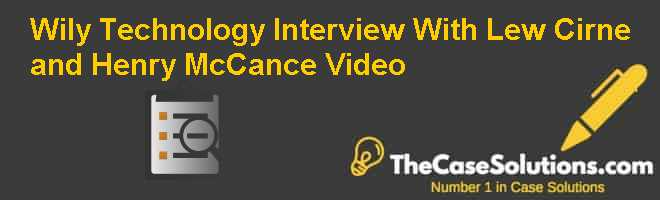 Wily Technology: Interview With Lew Cirne and Henry McCance Video Case Solution