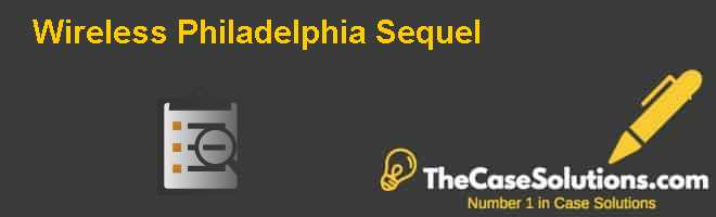 Wireless Philadelphia: Sequel Case Solution