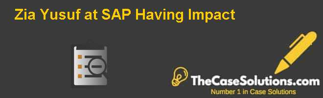 Zia Yusuf at SAP: Having Impact Case Solution