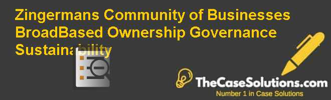 Zingerman's Community of Businesses: Broad-Based Ownership, Governance, & Sustainability Case Solution